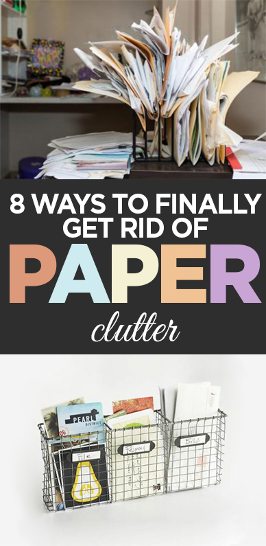 8 ways to finally get rid of paper clutter organization for Ways to get rid of clutter