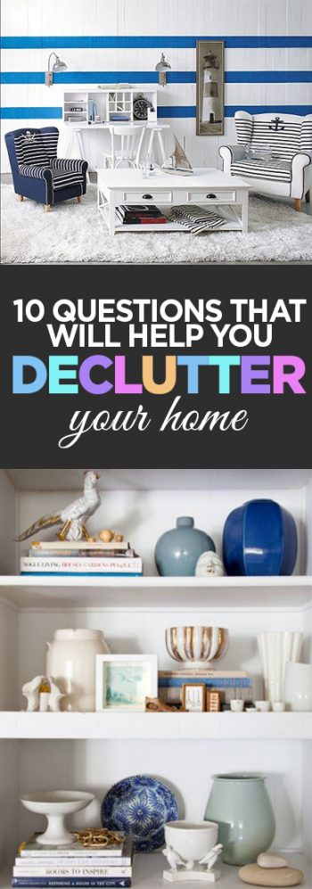 10 Questions that Will Help You Declutter Your Home