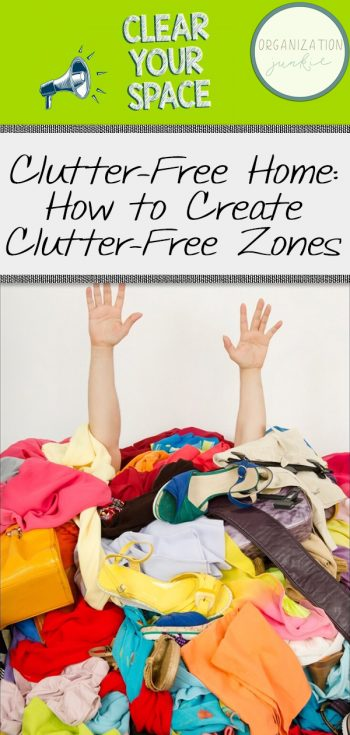 Clutter-Free Home | Clutter-Free Zones | De-clutter your Home | Organizer | Get Organized | How to Organize Your Home