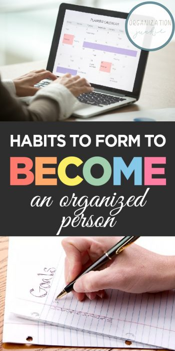 Organized Person | Tips and Tricks for Becoming an Organized Person | Habits to Form to Get Organized | Habits to Become an Organized Person | Habit Forming Hacks | Habit Forming Tips and Tricks