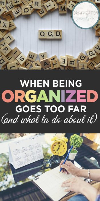 Too Organized | OCD Organization | Obsessive Compulsive Organization Disorder | Organization | When Being Organized Goes Too Far