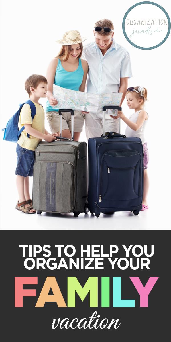 Organize Your Family Vacation   family vacation   organize   tips and tricks   vacation   vacation tips and tricks