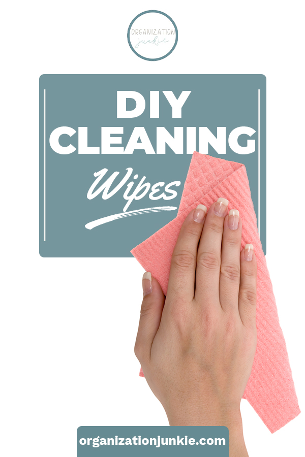 DIY Cleaning wipes are simple to make and easy to use. Choose from disposable or reusable wipes, with and without bleach. No matter which you choose, they all help you stay on top of germs and yucky messes! #organizationjunkieblog #DIYcleaningwipes