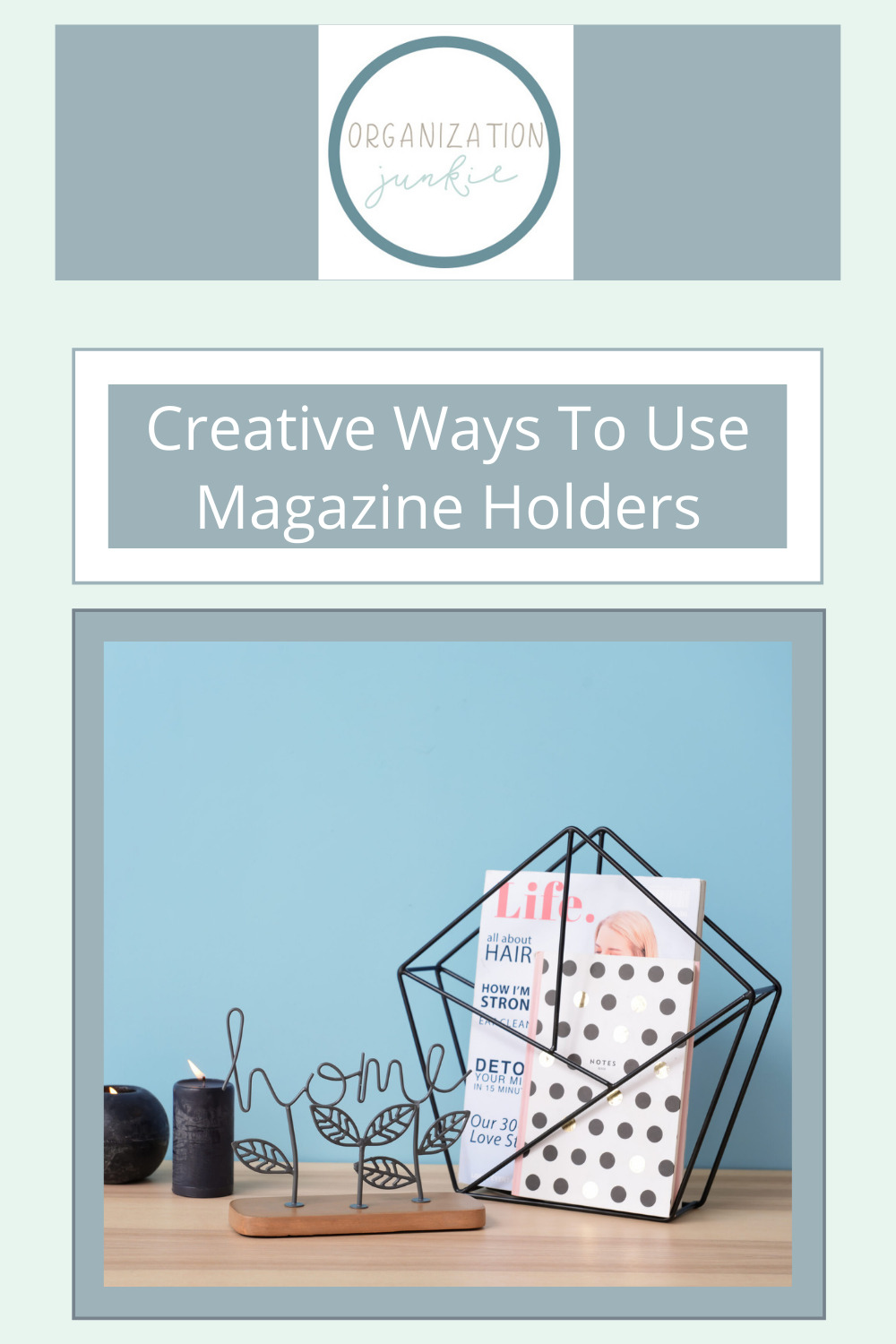 Organizationjunkie.com makes organizing your entire life easier than ever! Find creative ways to stay on top of day-to-day clutter. Make things easier by repurposing your old magazine holders for creative storage solutions!